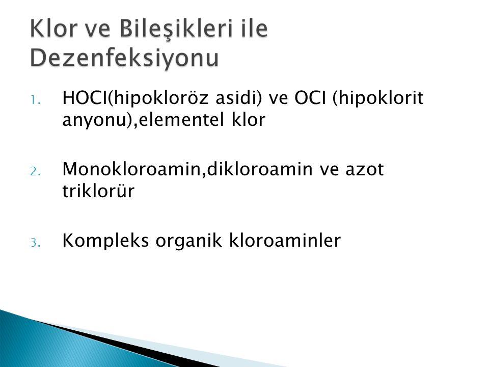 1.HOCI(hipokloröz asidi) ve OCI (hipoklorit anyonu),elementel klor 2.