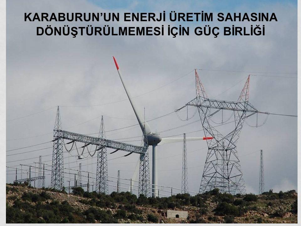 KARABURUN'UN ENERJİ ÜRETİM SAHASINA DÖNÜŞTÜRÜLMEMESİ İÇİN GÜÇ BİRLİĞİ