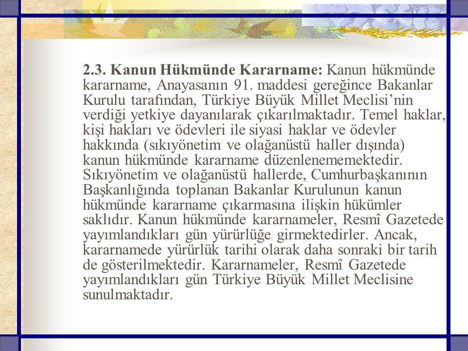 Eğitimle ilgili Kanun hükmünde kararnamelere örnek olarak amacı özel eğitim gerektiren bireylerin, Türk Milli Eğitiminin genel amaçları ve temel ilkeleri doğrultusun da, genel ve mesleki eğitim görme haklarını kullanabilmelerini sağlamaya yönelik esasları düzenlemek olan Özel Eğitim ile İlgili Kararname verilebilir.