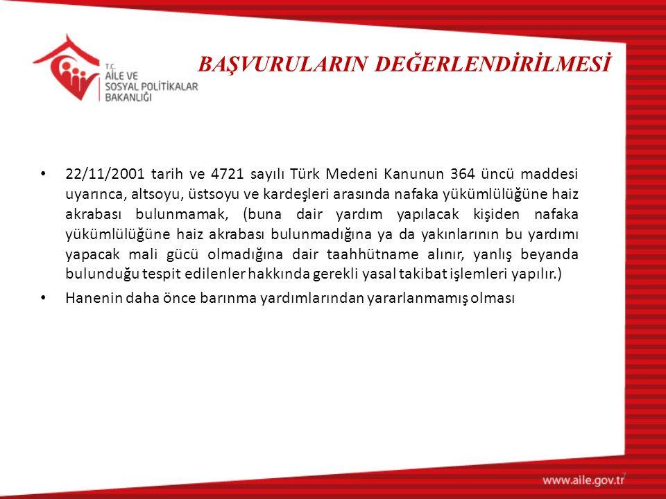 BAŞVURULARIN DEĞERLENDİRİLMESİ 22/11/2001 tarih ve 4721 sayılı Türk Medeni Kanunun 364 üncü maddesi uyarınca, altsoyu, üstsoyu ve kardeşleri arasında