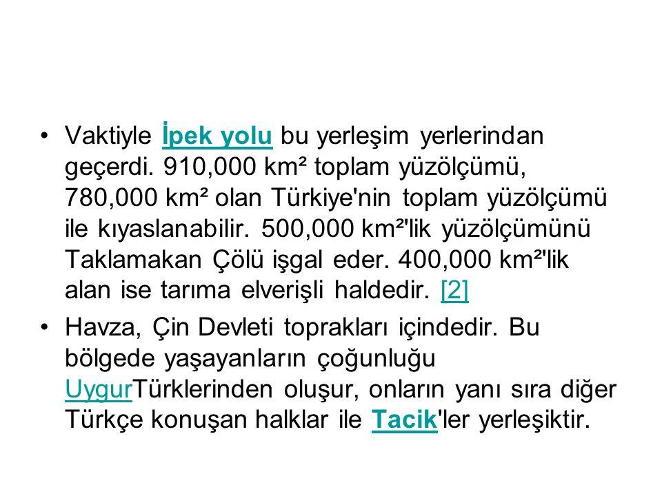 Vaktiyle İpek yolu bu yerleşim yerlerindan geçerdi. 910,000 km² toplam yüzölçümü, 780,000 km² olan Türkiye'nin toplam yüzölçümü ile kıyaslanabilir. 50
