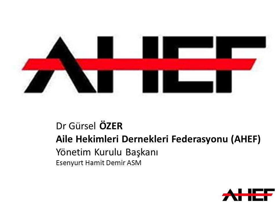 Dr Gürsel ÖZER Aile Hekimleri Dernekleri Federasyonu (AHEF) Yönetim Kurulu Başkanı Esenyurt Hamit Demir ASM