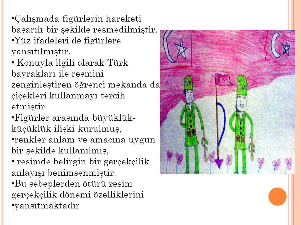 Çalışmada figürlerin hareketi başarılı bir şekilde resmedilmiştir. Yüz ifadeleri de figürlere yansıtılmıştır. Konuyla ilgili olarak Türk bayrakları il