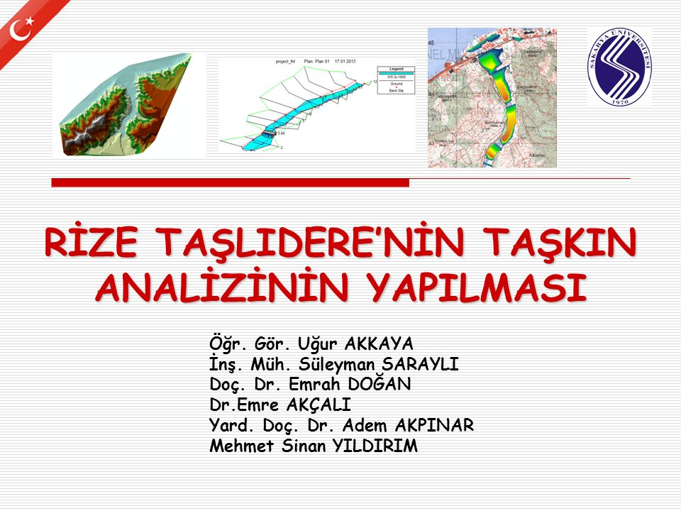 RİZE TAŞLIDERE'NİN TAŞKIN ANALİZİNİN YAPILMASI 22  Geometrik verilerin veri girişi tamamlandıktan sonra, DSİ Trabzon Şube Müdürlüğü tarafından hesaplanan.