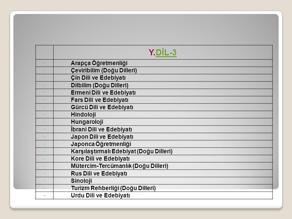 Y.DİL-3DİL-3  Arapça Öğretmenliği  Çeviribilim (Doğu Dilleri)  Çin Dili ve Edebiyatı  Dilbilim (Doğu Dilleri)  Ermeni Dili ve Edebiyatı  Fars Di