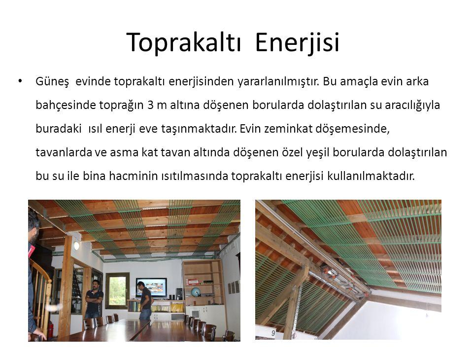 Toprakaltı Enerjisi Güneş evinde toprakaltı enerjisinden yararlanılmıştır. Bu amaçla evin arka bahçesinde toprağın 3 m altına döşenen borularda dolaşt