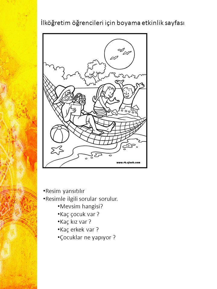 İlköğretim öğrencileri için boyama etkinlik sayfası Resim yansıtılır Resimle ilgili sorular sorulur. Mevsim hangisi? Kaç çocuk var ? Kaç kız var ? Kaç