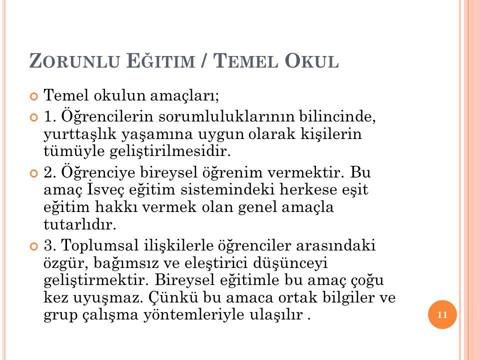 Z ORUNLU E ĞITIM / T EMEL O KUL Temel okulun amaçları; 1.