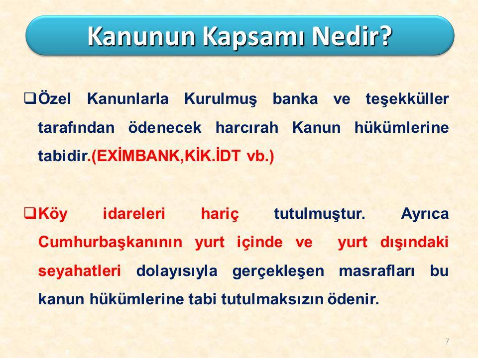 7  Özel Kanunlarla Kurulmuş banka ve teşekküller tarafından ödenecek harcırah Kanun hükümlerine tabidir.(EXİMBANK,KİK.İDT vb.)  Köy idareleri hariç