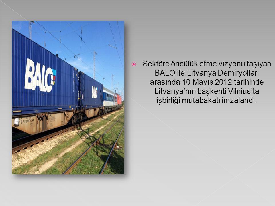  Sektöre öncülük etme vizyonu taşıyan BALO ile Litvanya Demiryolları arasında 10 Mayıs 2012 tarihinde Litvanya'nın başkenti Vilnius'ta işbirliği mutabakatı imzalandı.
