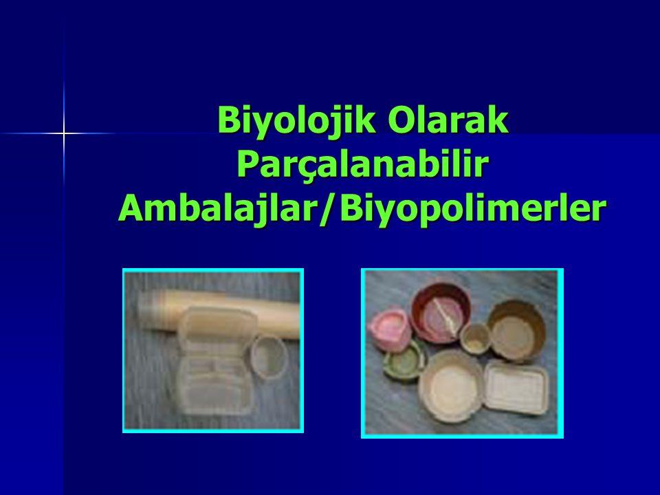Biyolojik Olarak Parçalanabilir Ambalajlar/Biyopolimerler