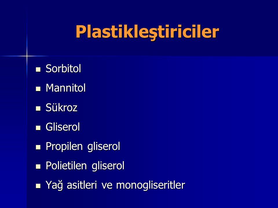 Plastikleştiriciler Sorbitol Sorbitol Mannitol Mannitol Sükroz Sükroz Gliserol Gliserol Propilen gliserol Propilen gliserol Polietilen gliserol Poliet