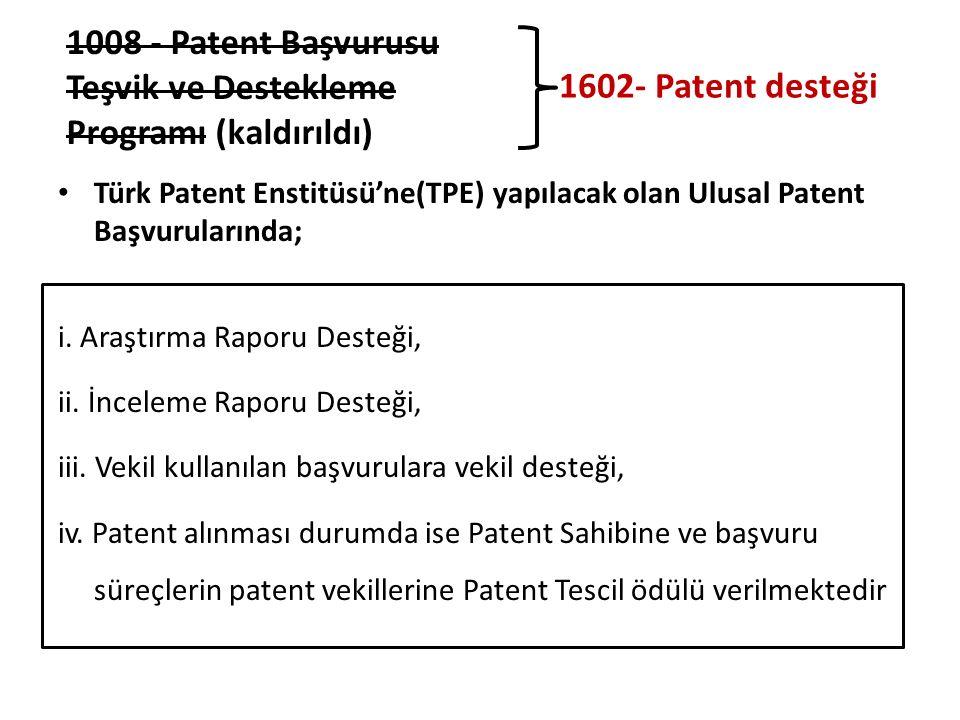 Türk Patent Enstitüsü'ne(TPE) yapılacak olan Ulusal Patent Başvurularında; i. Araştırma Raporu Desteği, ii. İnceleme Raporu Desteği, iii. Vekil kullan