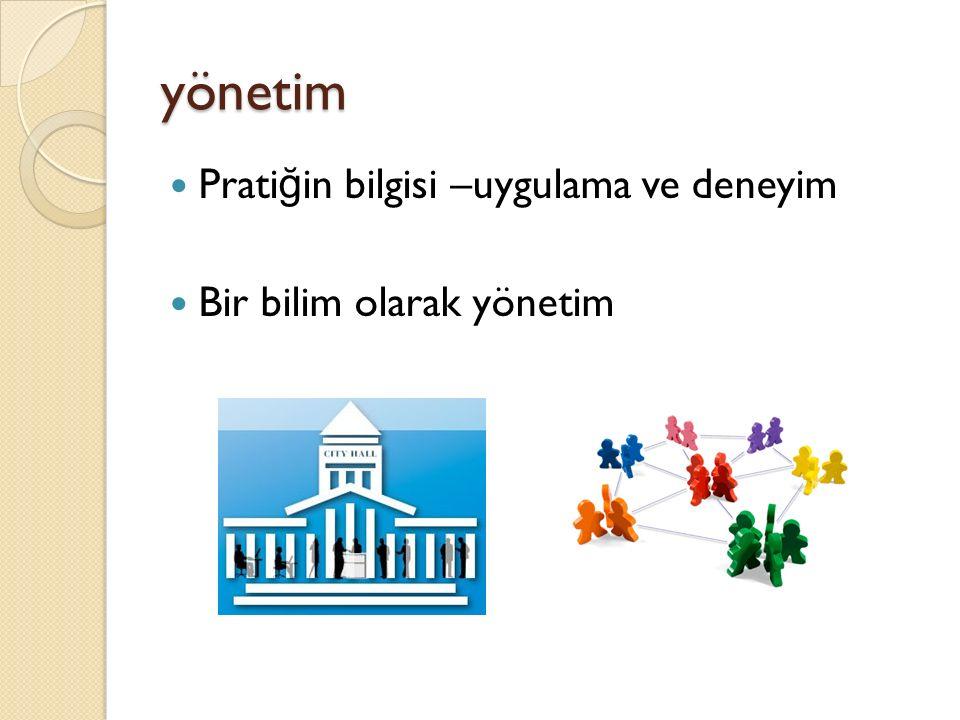 Örnek: belediye yönetimi «Kentsel yerleşmeyi yönetmek» «Kırsal görevler» (6360 sayılı kanun) Bir kamu kurumu-yerel yönetim birimi olarak «belediyeyi yönetmek»