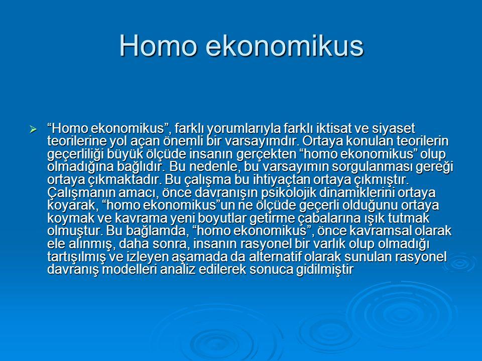 """Homo ekonomikus  """"Homo ekonomikus"""", farklı yorumlarıyla farklı iktisat ve siyaset teorilerine yol açan önemli bir varsayımdır. Ortaya konulan teorile"""
