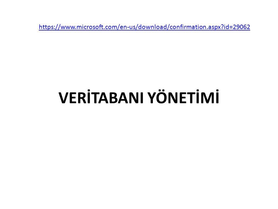 VERİTABANI YÖNETİMİ https://www.microsoft.com/en-us/download/confirmation.aspx?id=29062