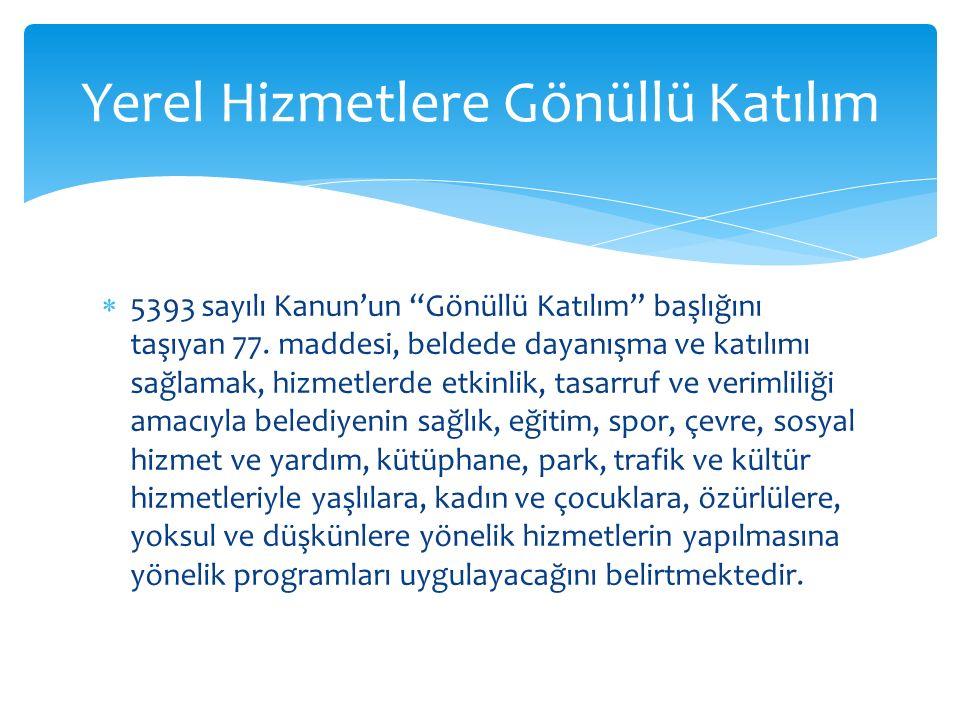  5393 sayılı Kanun'un Gönüllü Katılım başlığını taşıyan 77.