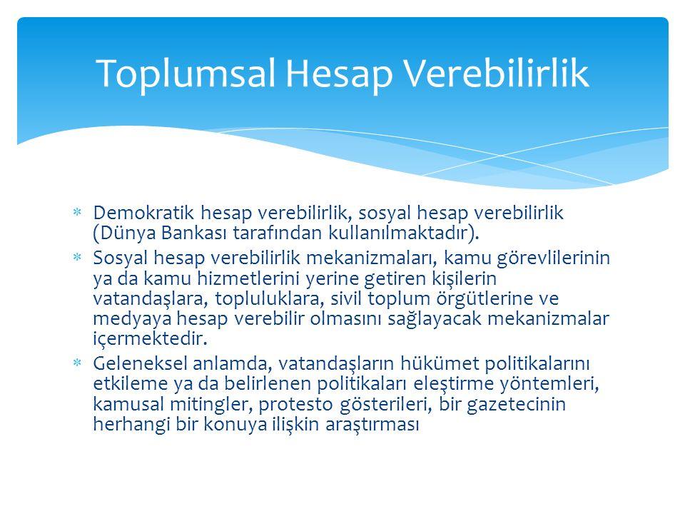  Demokratik hesap verebilirlik, sosyal hesap verebilirlik (Dünya Bankası tarafından kullanılmaktadır).