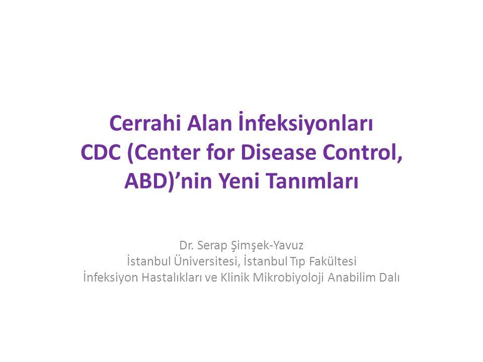 Cerrahi Alan İnfeksiyonları CDC (Center for Disease Control, ABD)'nin Yeni Tanımları Dr.
