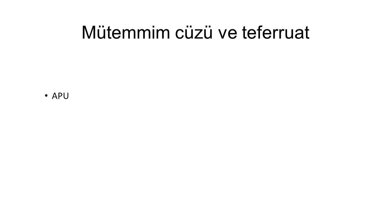 Mütemmim cüzü ve teferruat APU