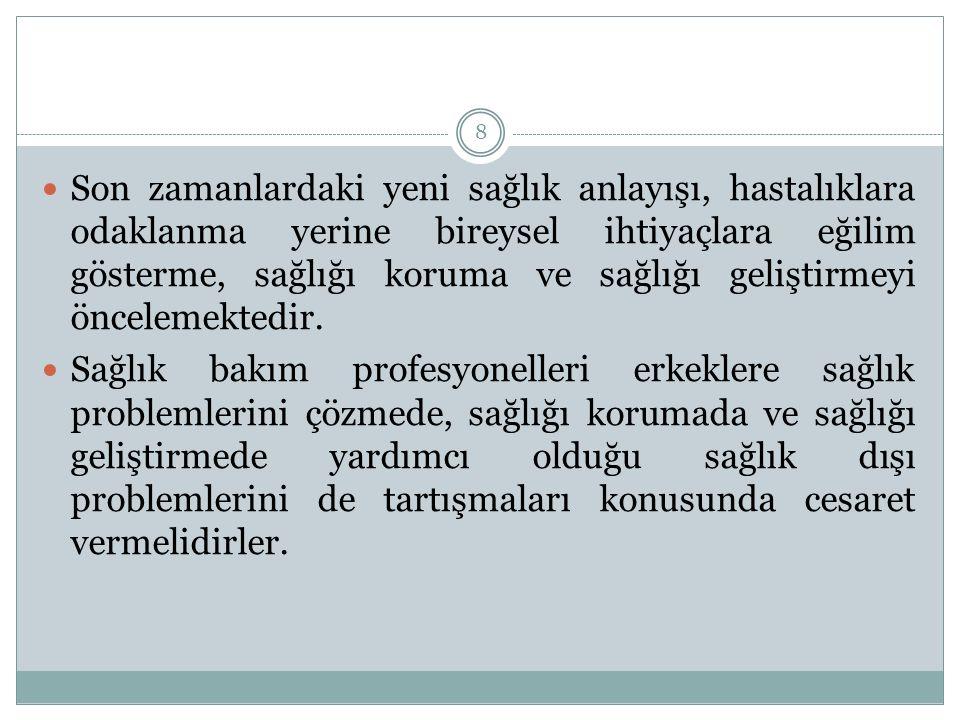 29 3)Sağlık hizmetleri sunumunda 'erkeğe duyarlı' bakış açısı geliştirilmelidir.