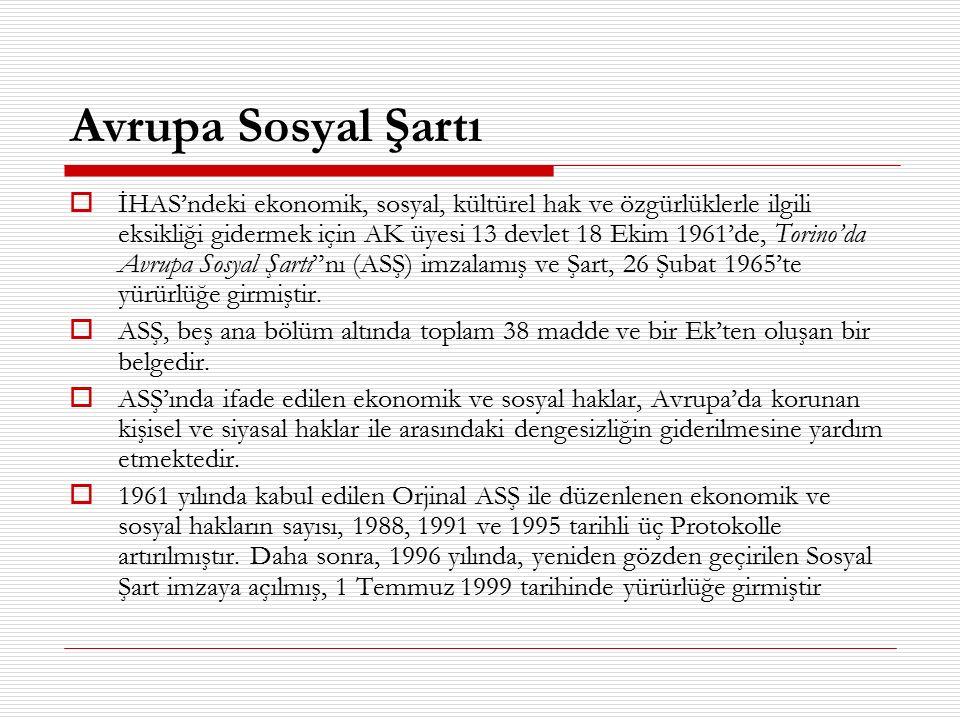 Avrupa Sosyal Şartı  İHAS'ndeki ekonomik, sosyal, kültürel hak ve özgürlüklerle ilgili eksikliği gidermek için AK üyesi 13 devlet 18 Ekim 1961'de, To