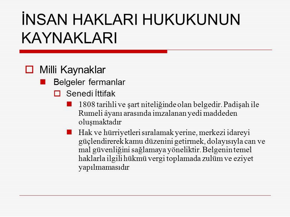 ULUSLARARASI KAYNAKLAR  BM Ekonomik Sosyal ve Kültürel Haklar Sözleşmesi 16.12.1966 tarih ve 2200 A (XXI) sayılı karar ile imzaya açılmış 03.01.1976 tarihinde yürürlüğe girmiştir Türkiye tarafından 15 Ağustos 2000 tarihinde New York'ta imzalanmış, onaylanması, 4.6.2003 tarih ve 4867 sayılı Kanunla uygun bulunmuş, 23 Eylül 2003 tarih ve Bakanlar Kurulu'nun kararıyla onaylanmıştır Başlangıç'ı izleyen V Ana Bölüm altında toplam 31 maddeden oluşan Sözleşme, ekonomik, sosyal ve kültürel hakları düzenlemiştir.