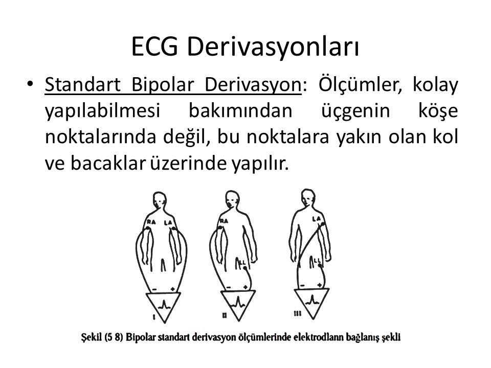 ECG Derivasyonları Standart Bipolar Derivasyon: Ölçümler, kolay yapılabilmesi bakımından üçgenin köşe noktalarında değil, bu noktalara yakın olan kol