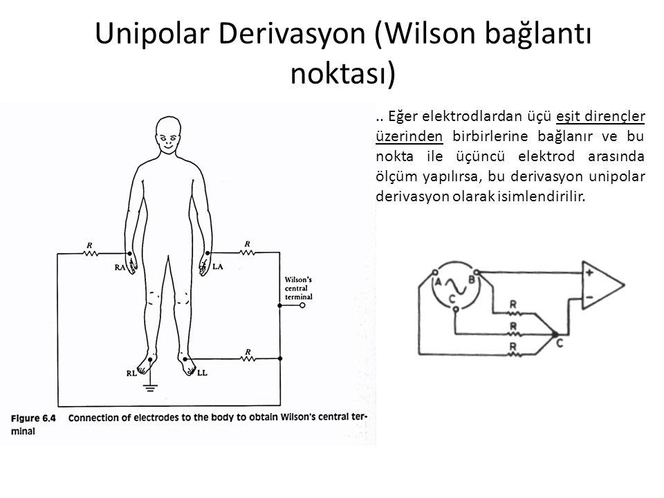 Unipolar Derivasyon (Wilson bağlantı noktası).. Eğer elektrodlardan üçü eşit dirençler üzerinden birbirlerine bağlanır ve bu nokta ile üçüncü elektrod