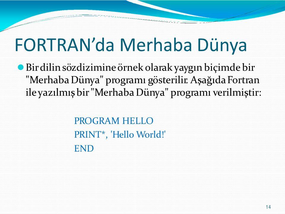 FORTRAN'da Merhaba Dünya 14 Bir dilin sözdizimine örnek olarak yaygın biçimde bir