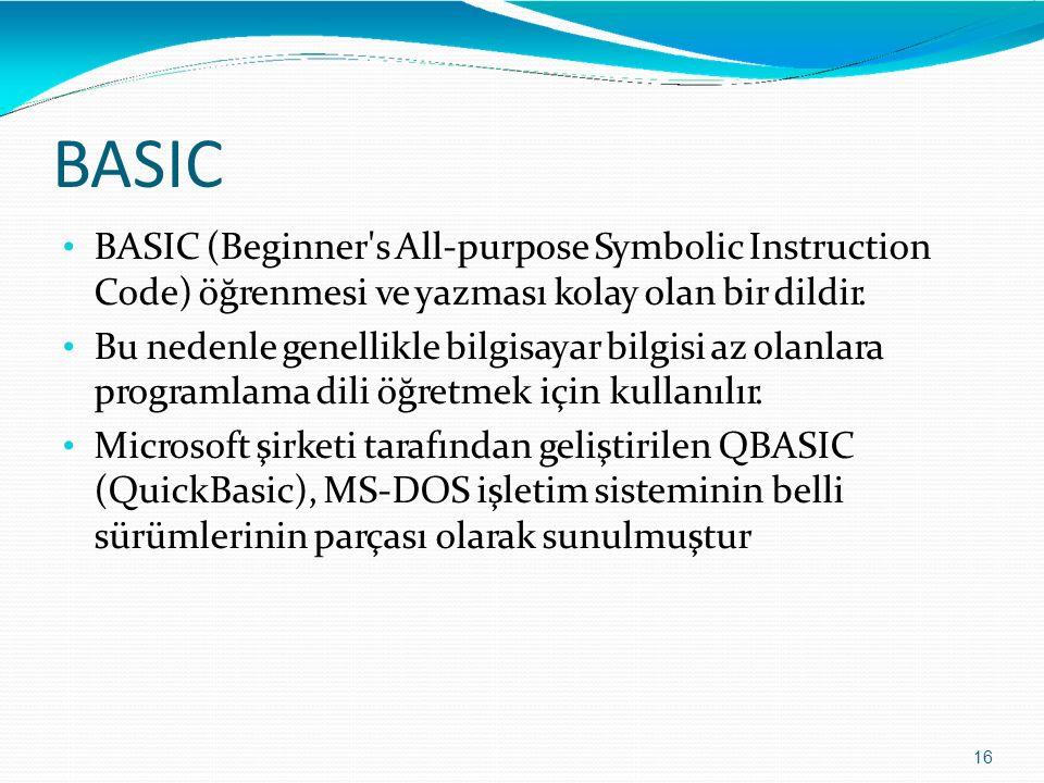 BASIC 16 BASIC (Beginner's All-purpose Symbolic Instruction Code) öğrenmesi ve yazması kolay olan bir dildir. Bu nedenle genellikle bilgisayar bilgisi