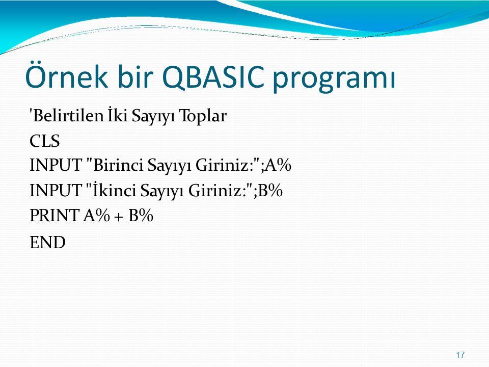 Örnek bir QBASIC programı 17 'Belirtilen İki Sayıyı Toplar CLS INPUT