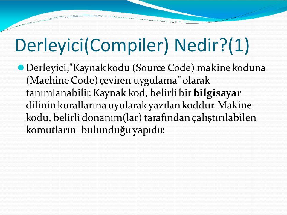Derleyici(Compiler) Nedir?(1) Derleyici;