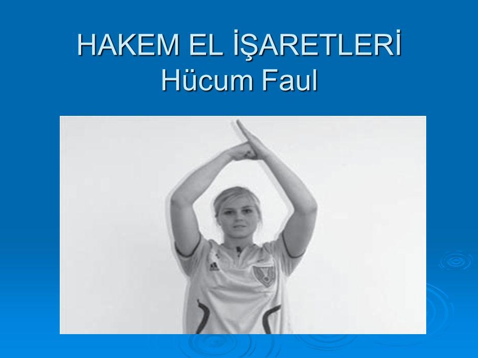 HAKEM EL İŞARETLERİ Hücum Faul