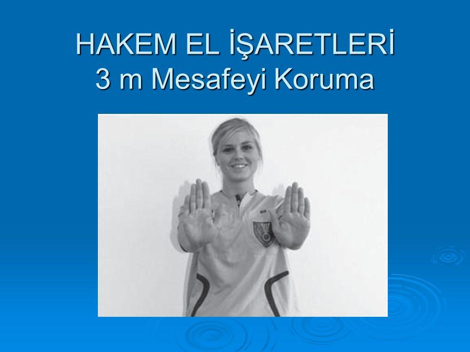 HAKEM EL İŞARETLERİ 3 m Mesafeyi Koruma