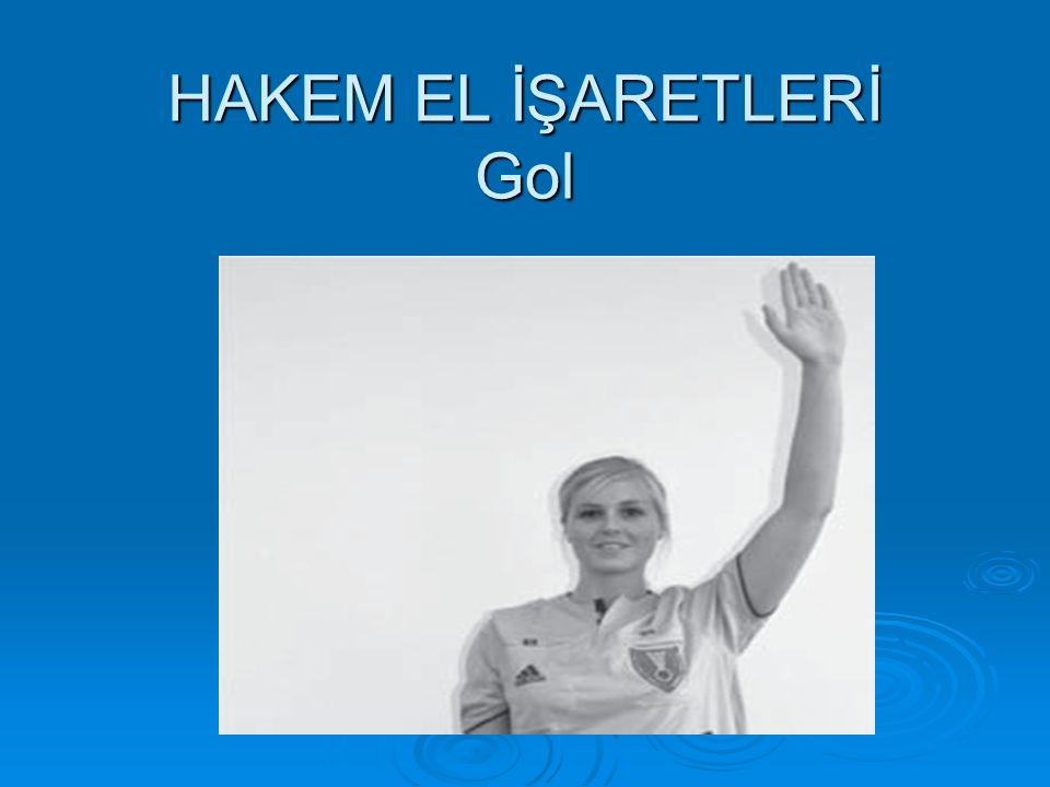 HAKEM EL İŞARETLERİ Gol