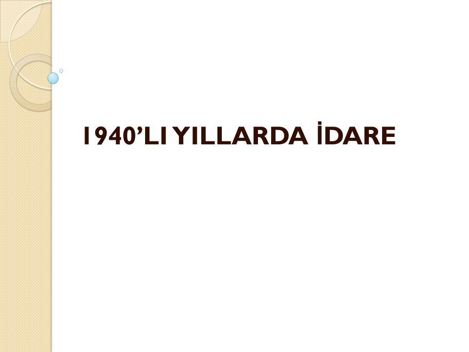 1940'LI YILLARDA İ DARE