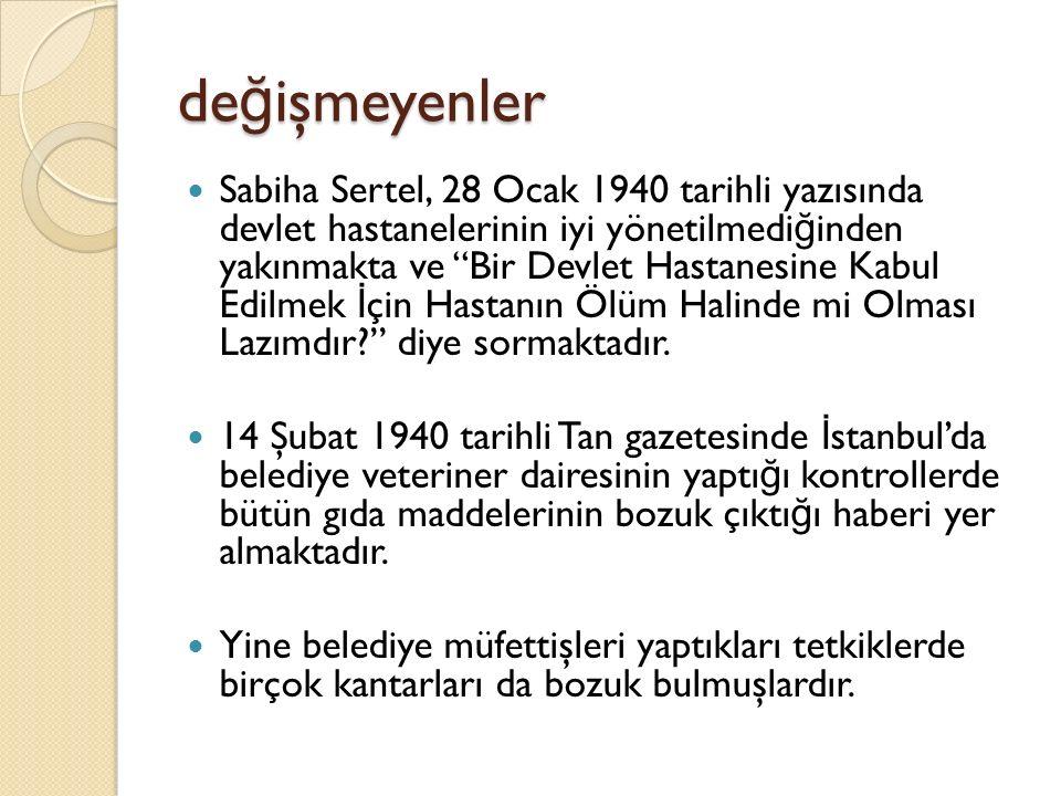 """de ğ işmeyenler Sabiha Sertel, 28 Ocak 1940 tarihli yazısında devlet hastanelerinin iyi yönetilmedi ğ inden yakınmakta ve """"Bir Devlet Hastanesine Kabu"""