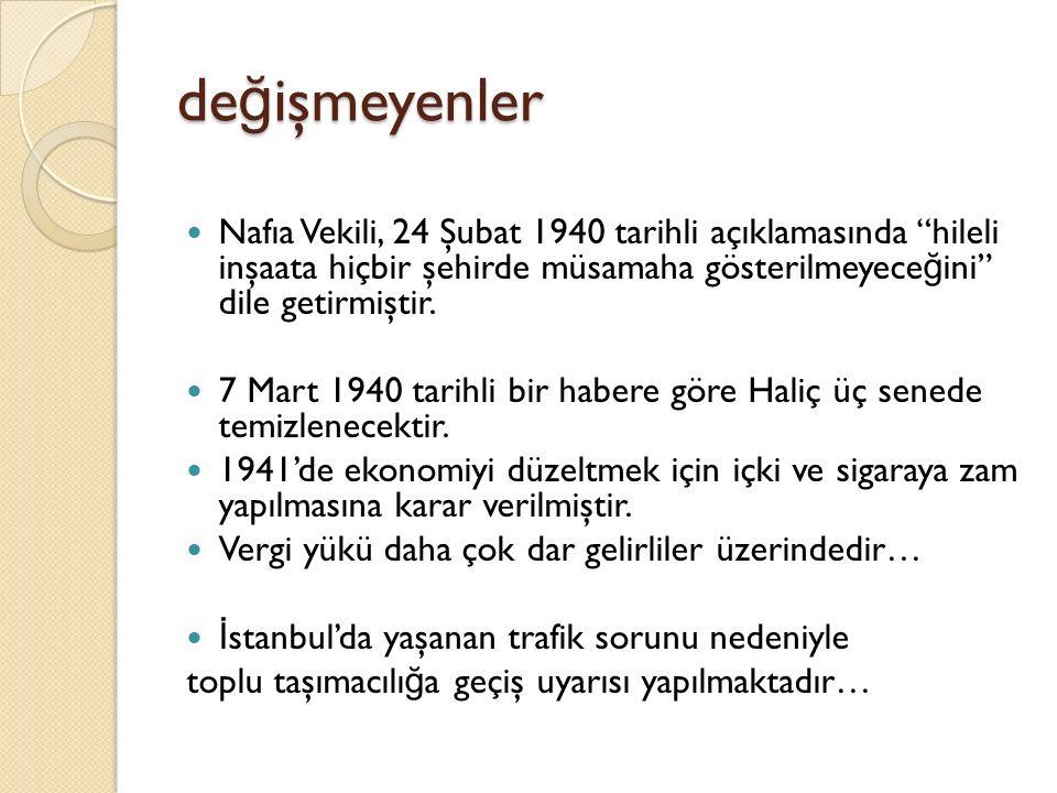 de ğ işmeyenler Nafıa Vekili, 24 Şubat 1940 tarihli açıklamasında hileli inşaata hiçbir şehirde müsamaha gösterilmeyece ğ ini dile getirmiştir.