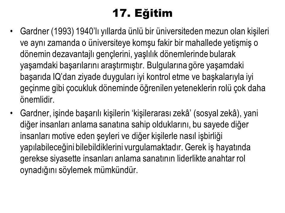 17. Eğitim Gardner (1993) 1940'lı yıllarda ünlü bir üniversiteden mezun olan kişileri ve aynı zamanda o üniversiteye komşu fakir bir mahallede yetişmi
