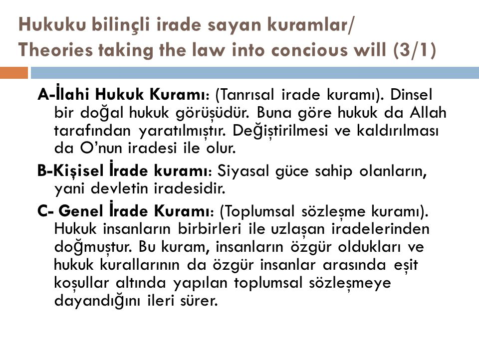 Hukuku bilinçli irade sayan kuramlar/ Theories taking the law into concious will (3/1) A- İ lahi Hukuk Kuramı: (Tanrısal irade kuramı). Dinsel bir do
