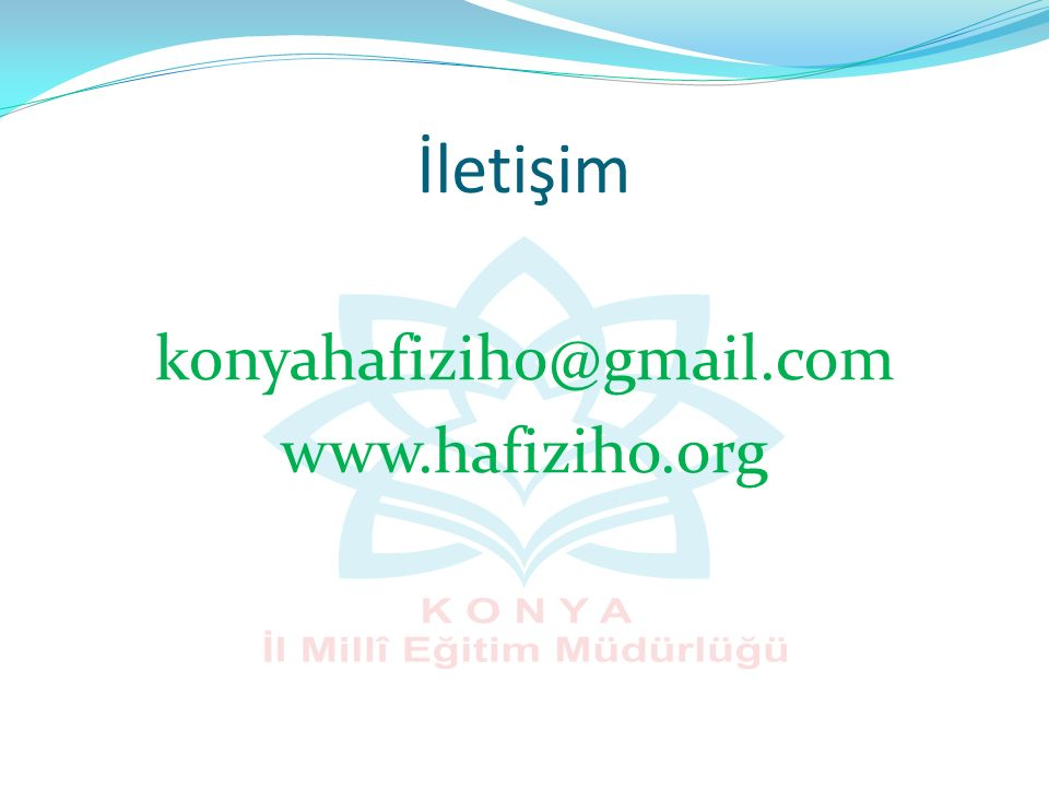 İletişim konyahafiziho@gmail.com www.hafiziho.org