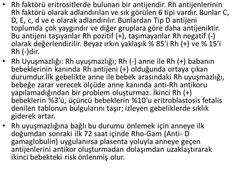 Rh faktörü eritrositlerde bulunan bir antijendir.