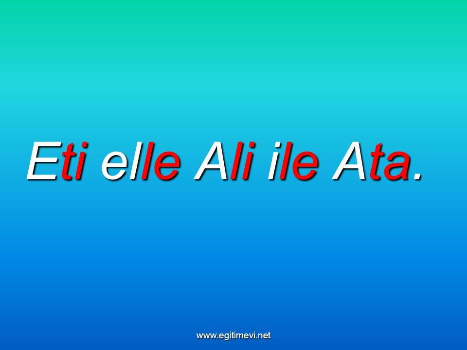 Eti elle Ali ile Ata. www.egitimevi.net