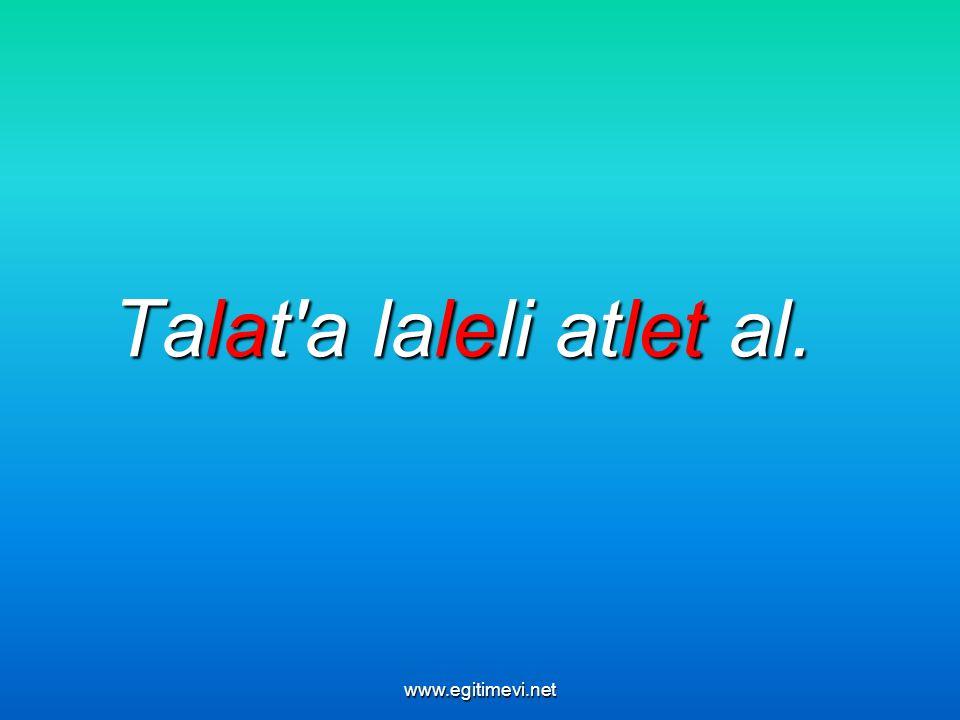 Talat a laleli atlet al. www.egitimevi.net