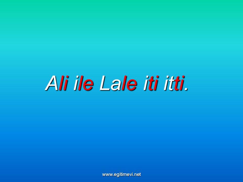 Ali ile Lale iti itti. www.egitimevi.net