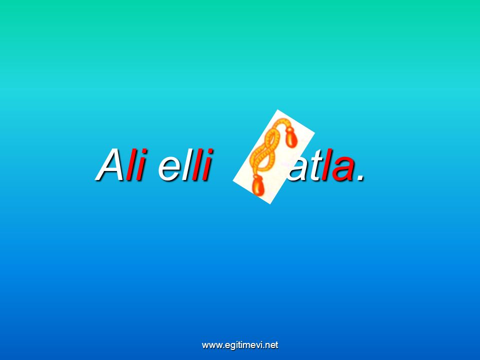 Ali elli atla. www.egitimevi.net
