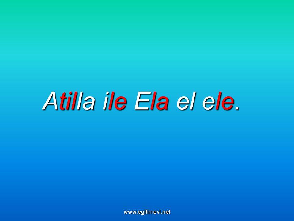 Atilla ile Ela el ele. www.egitimevi.net