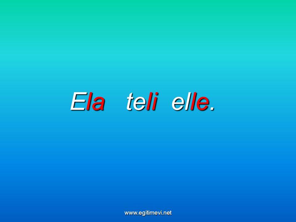 Ela teli elle. www.egitimevi.net