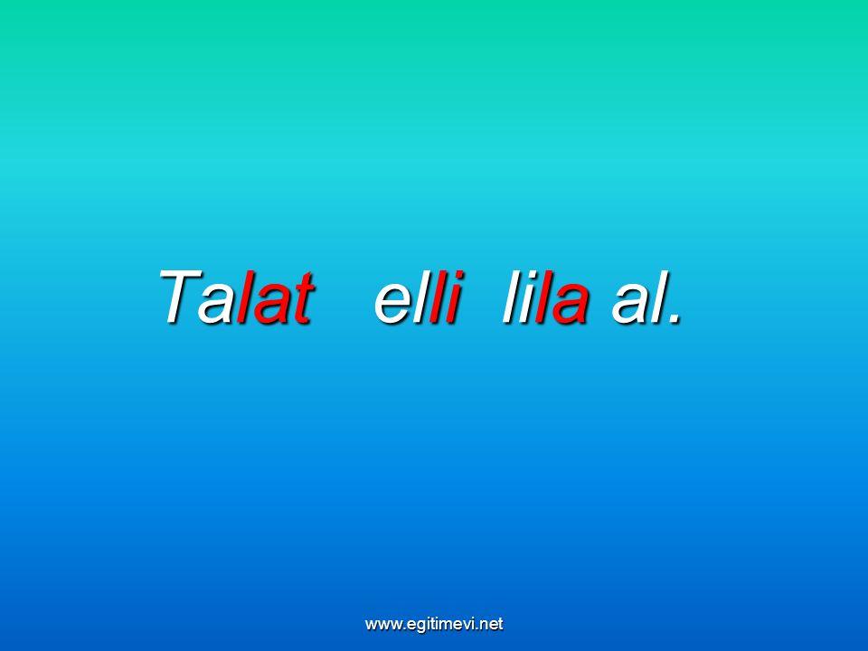 Talat elli lila al. www.egitimevi.net